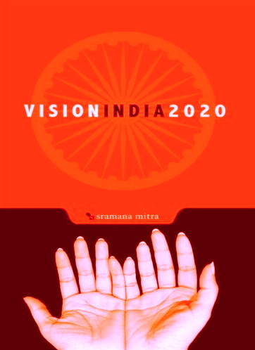 vision 2020 india essay Gandhi's vision for india essay  near the start of the twentieth century, india pursuit for national identity concentrates on achieving individualism from british rule - gandhi's vision for india essay introduction indian nationalism put the british empire's grasp on india at risk.